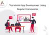 Top-Mobile-App-Development-Using-Angular-Frameworks-byappsinvo