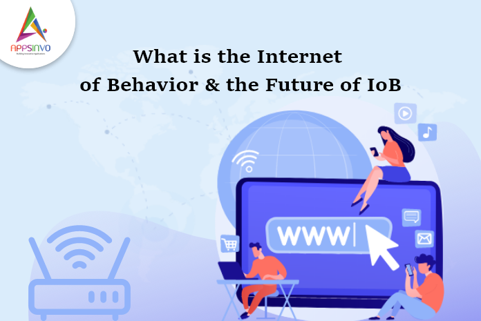 1 / 1 – What is the Internet of Behavior & the Future of IoB-byappsinvo.png