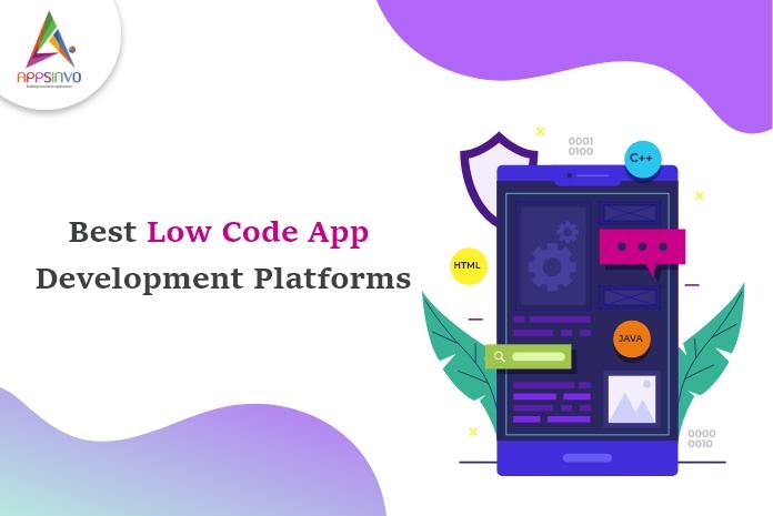 Best-Low-Code-App-Development-Platforms-byappsinvo.