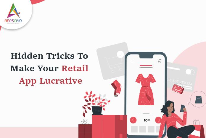 Hidden-Tricks-To-Make-Your-Retail-App-Lucrative-byappsinvo