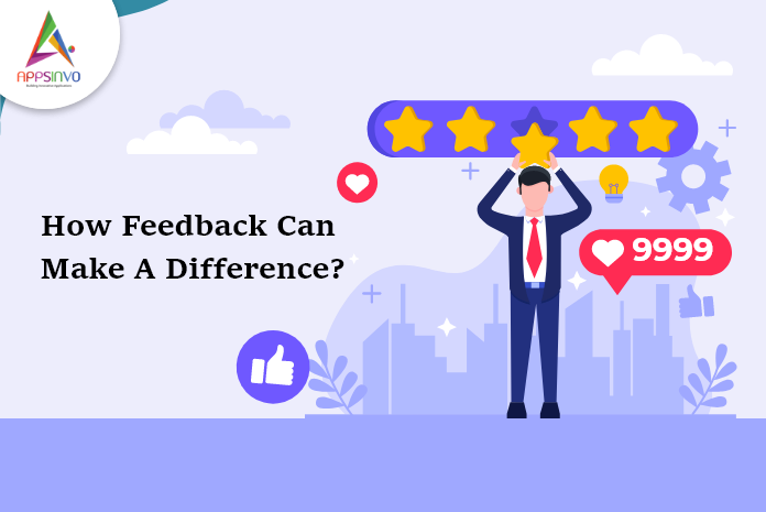 How Feedback Can Make A Difference-byappsinvo.