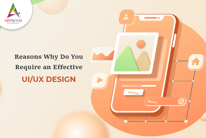 Reasons Why Do You Require an Effective UIUX Design-byappsinvo.