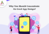 Why You Should Concentrate On Good App Design-byappsinvo