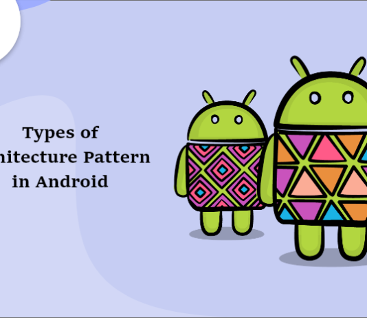 Types of Architecture Pattern in Android-byappsinvo.
